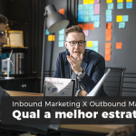 Inbound Marketing X Outbound Marketing - Contabilidade Bernucci - Inbound Marketing X Outbound Marketing: Qual a melhor estratégia?